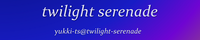 -+-twilight serenade-+-